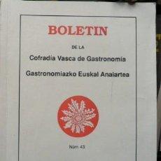 Libros de segunda mano: BOLETÍN DE LA COFRADÍA VASCA DE GASTRONOMÍA, Nº 43. Lote 61611004