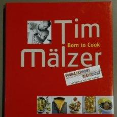 Libros de segunda mano: BORN TO COOK 1. TIM MÄLZER. VOX. SCHMECKTNICHT GIBTSNICHT. IN FARBE. DEUTSCH. NEU!!. Lote 61613688