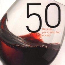 Libros de segunda mano: 50 RECETAS PARA DISFRUTAR EL VINO / MUNDI-1796 , BUEN ESTADO. Lote 62815072