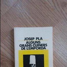 Libros de segunda mano: 'ALGUNS GRANS CUINERS DE L'EMPORDÀ'. JOSEP PLA. Lote 63287988