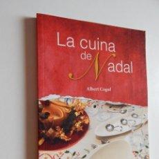 Libros de segunda mano: LA CUINA DE NADAL - ALBERT COGUL - 2011. Lote 63305112