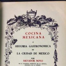 Libros de segunda mano: COCINA MEXICANA O HISTORIA GASTRONÓMICA DE LA CIUDAD DE MÉXICO 23,5X16,5CMS. Lote 64572367