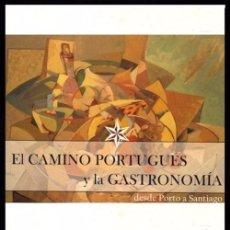 Libros de segunda mano: B768 - CAMINO SANTIAGO PORTUGUES Y LA GASTRONOMIA. RECETAS. COCINA DE GALICIA PORTUGAL. Lote 57542921
