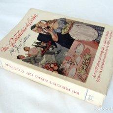 Libros de segunda mano: 1957 - MI RECETARIO DE COCINA POR JOSE SARRAU - 4ª EDICION CORREGIDA Y AUMENTADA. Lote 66938646
