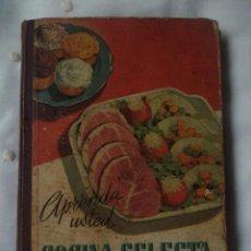Libros de segunda mano: LIBRO COCINA :APRENDA USTED COCINA SELECTA-CARMEN GRANDA CABAL---AÑO1959. Lote 67023238