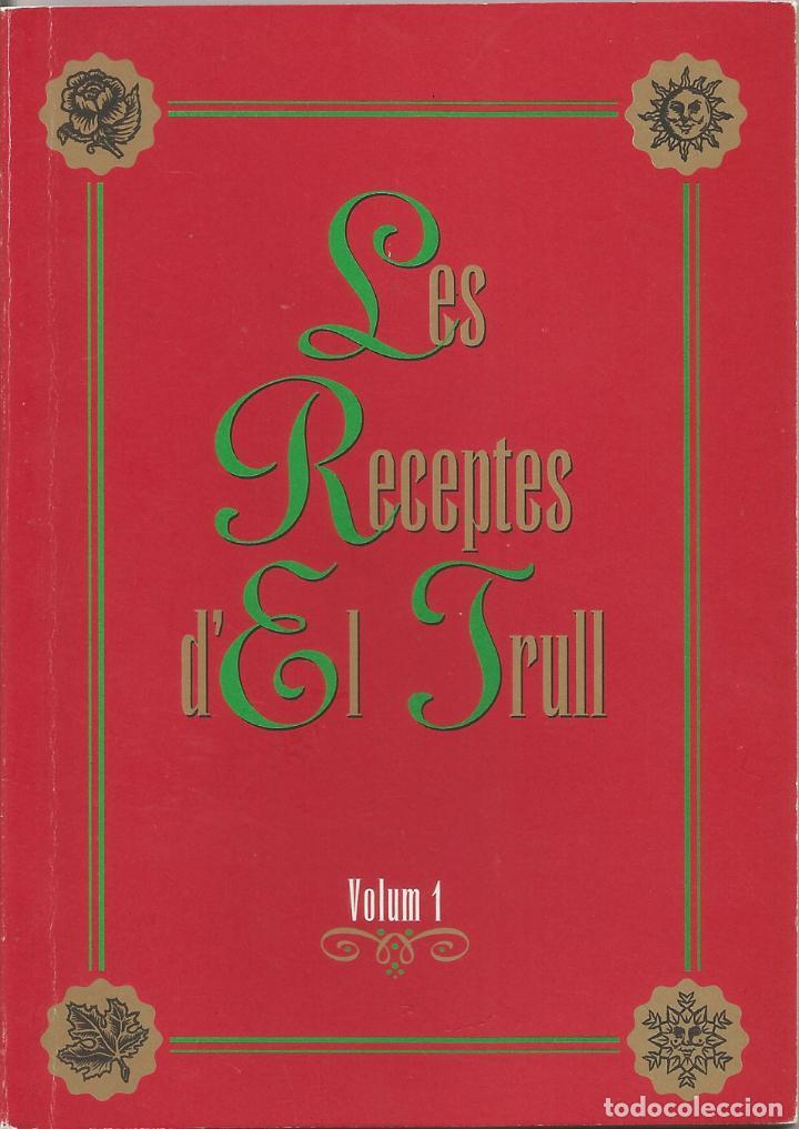 LES RECEPTES D'EL TRULL – VOLUM 1 – PRIMERA EDICIÓ 1993 (Libros de Segunda Mano - Cocina y Gastronomía)