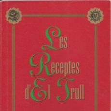 Libros de segunda mano: LES RECEPTES D'EL TRULL – VOLUM 1 – PRIMERA EDICIÓ 1993. Lote 67058246