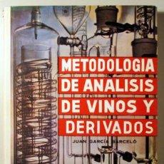 Libros de segunda mano: GARCÍA BARCELÓ, JOAN - METODOLOGIA DE ANALISIS DE VINOS Y DERIVADOS - VILAFRANCA DEL PENEDÉS 1976. Lote 67510682