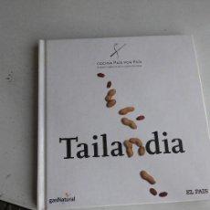 Libros de segunda mano: LIBRO COCINA PAIS POR PAIS TAILANDIA 2005 GAS NATURAL EL PAIS L-2604-408. Lote 105239595