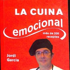 Libros de segunda mano: LA CUINA EMOCIONAL : MÉS DE 200 RECEPTES GARCIA-JACAS, JORDI. Lote 67838201