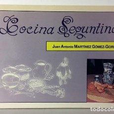 Libros de segunda mano: MARTÍNEZ GÓMEZ-GORDO: COCINA SEGUNTINA. (SIGUENZA, GUADALAJARA ALCARRIA, COFRADÍA GASTRONÓMICA. Lote 68133265