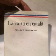 Libros de segunda mano: ANTIGUO LIBRO CARTA EN CATALÀ GUIA DE RESTAURANTES AÑO 1989 . Lote 68302737
