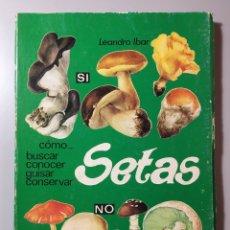 Libros de segunda mano: SETAS. LEANDRO IBAR- PRIMERA EDICIÓN 1980. Lote 68994990