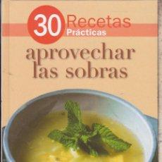 Libros de segunda mano: 30 RECETAS PRÁCTICAS ···· APROVECHAR LAS SOBRAS . Lote 69039457