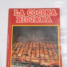 Libros de segunda mano - LA COCINA RIOJANA. EDUARDO GOMEZ. F. MARTIN LOSA. LA RIOJA. TDK92 - 69290981