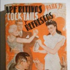 Libros de segunda mano: APERITIVOS, COCK-TAILS Y REFRESCOS PARA TI. POR CARMEN S. DE SANS. EDITORIAL SINTES, BARCELONA, 1947. Lote 69532357