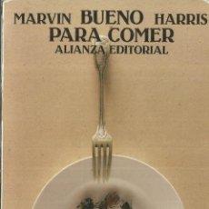 Libros de segunda mano: BUENO PARA COMER. MARVIN HARRIS. ALIANZA EDITORIAL. MADRID. 1989. Lote 69814965
