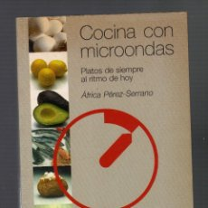 Livros em segunda mão: COCINA CON MICROONDAS: PLATOS DE SIEMPRE AL RITMO DE HOY POR ÁFRICA PÉREZ-SERRANO. Lote 71868891