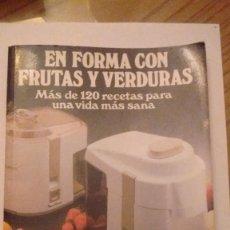 Libros de segunda mano: EN FORMA CON FRUTAS Y VERDURAS. LICUADORA MOULINEX.. Lote 72055335