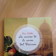 Libros de segunda mano: LOS SECRETOS DE LA COCINA DEL VATICANO EVA CELADA PLANETA 2006. Lote 72437359