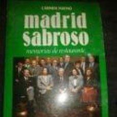 Libros de segunda mano: MADRID SABROSO -MEMORIAS DE RESTAURANTE-CARMEN MAYMO-PERFILES DE HOY. ESPASA CALPE. Lote 72700755