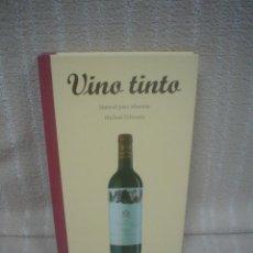 Libros de segunda mano: MICHAEL EDWARDS: VINO TINTO. MANUAL PARA SIBARITAS. Lote 73093759