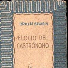 Libros de segunda mano: BRILLAT SAVARIN : ELOGIO DEL GASTRÓNOMO (GRANO DE ARENA, 1942). Lote 73523303