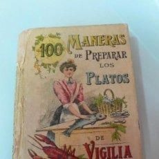 Libros de segunda mano: 100 MANERAS DE PREPARAR LOS PLATOS DE VIGILIA ,BIBLIOTECA POPULAR TOMO XIII, SATURNINO CALLEJA 1905. Lote 74317003