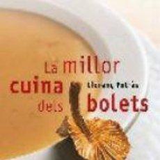 Libros de segunda mano: LA MILLOR CUINA DELS BOLETS - LLORENÇ PETRÀS RIBAS - SALSA BOOKS - 2007. Lote 74910675