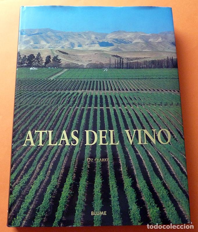 ATLAS DEL VINO: VINOS Y REGIONES VINÍCOLAS DEL MUNDO - OZ CLARKE - BLUME - 1996 (1ª EDICIÓN) - NUEVO (Libros de Segunda Mano - Cocina y Gastronomía)
