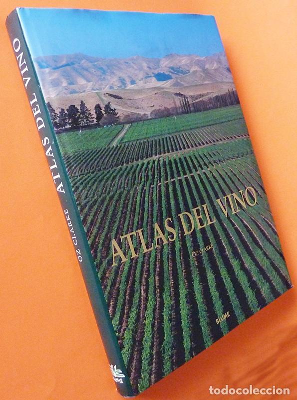 Libros de segunda mano: ATLAS DEL VINO: VINOS Y REGIONES VINÍCOLAS DEL MUNDO - OZ CLARKE - BLUME - 1996 (1ª EDICIÓN) - NUEVO - Foto 2 - 75231787