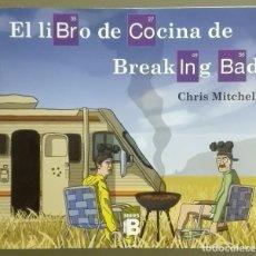 Libros de segunda mano: EL LIBRO DE COCINA DE BREAKING BAD. CHRIS MITCHELL. EDICIONES B. 2015. NUEVO!. Lote 75316355