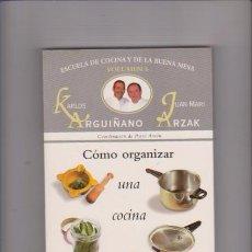 Libros de segunda mano: KARLOS ARGUIÑANO & JUAN MARI ARZAK - VOL. 6 - EDITORIAL DEBATE 1999 / 1ª EDICION. Lote 76888139