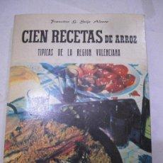 Libros de segunda mano: CIEN RECETAS DE ARROZ. Fº G. SEIJÓ ALONSO.. Lote 76948569