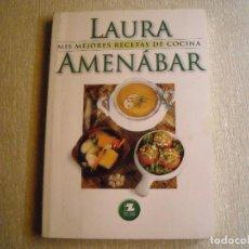 Libros de segunda mano: MIS MEJORES RECETAS DE COCINA - LAURA AMENABAR - EDITORIAL ZIG-ZAG. Lote 77739269