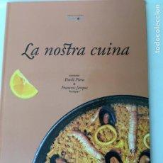 Libros de segunda mano: LA NOSTRA CUINA (EN VALENCIÀ) POR EMILI PIERA, FOTOGAFO FRANCESC JARQUE. Lote 77834813