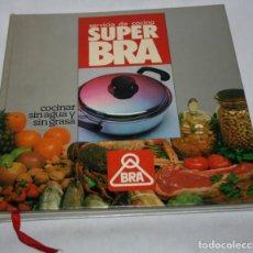 Libros de segunda mano: SERVICIO DE COCINA SUPER BRA, COCINAR SIN AGUA Y SIN GRASA, 1978, LIBRO GASTRONOMIA. Lote 77983673
