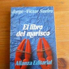 Libros de segunda mano: EL LIBRO DEL MARISCO. JORGE-VICTOR SUEIRO. ALIANZA EDITORIAL. 1900 328PP. Lote 78028997