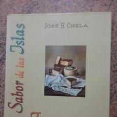 Libros de segunda mano: EL SABOR DE LAS ISLAS: FUERTEVENTURA, DE JOSÉ CHELA. ILUSTRADO. MUY BUEN ESTADO. COCINA DE CANARIAS.. Lote 248768015