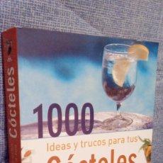 Libros de segunda mano: 1000 IDEAS Y TRUCOS PARA TUS COCTELES. Lote 78365313