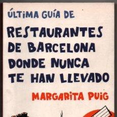 Libros de segunda mano: RESTAURANTES DE BARCELONA DONDE NUNCA TE HAN LLEVADO - MARGARITA PUIG *. Lote 78606053