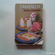 Libros de segunda mano: COCINA - CARMENCITA O LA BUENA COCINERA - Dª ELADIA M. VIUDA DE CARPINELL - 37 EDICION 1966. Lote 78844993