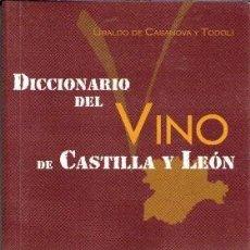 Libros de segunda mano: DICCIONARIO DEL VINO DE CASTILLA Y LEÓN, UBALDO CASANOVA Y TODOLÍ. Lote 79551241