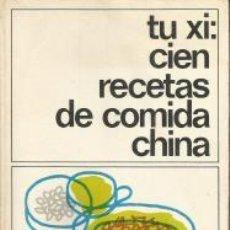Libros de segunda mano: CIEN RECETAS DE COMIDA CHINA – TU XI. Lote 80171725