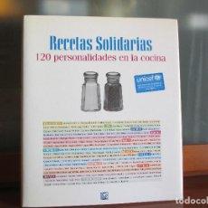 Libros de segunda mano: RECETAS SOLIDARIAS. 120 PERSONALIDADES EN LA COCINA. GASTRONOMÍA. Lote 80783926