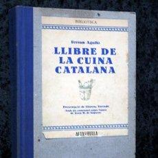 Libros de segunda mano: LLIBRE DE LA CUINA CATALANA - FERRAN AGULLO I VIDAL ( POL ). Lote 195049421