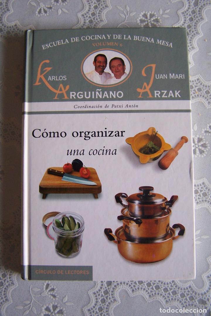 ESCUELA DE COCINA Y DE LA BUENA MESA. COMO ORGANIZAR UNA COCINA, VOL. 6.  ARGUIÑANO - ARZAK.