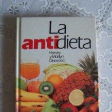 Libros de segunda mano - LA ANTIDIETA. HARVEY Y MARILYN DIAMOND. CÍRCULO DE LECTORES, 1987. - 81061956