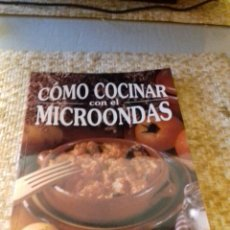 Libros de segunda mano: CONSEJOS Y RECETAS DE COMO COCINAR CON EL MICROONDAS . Lote 81487688