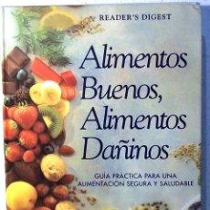 Libros de segunda mano: ALIMENTOS BUENOS ALIMENTOS DAÑINOS - GUIA PRACTICA - READERS DIGEST. Lote 81982712